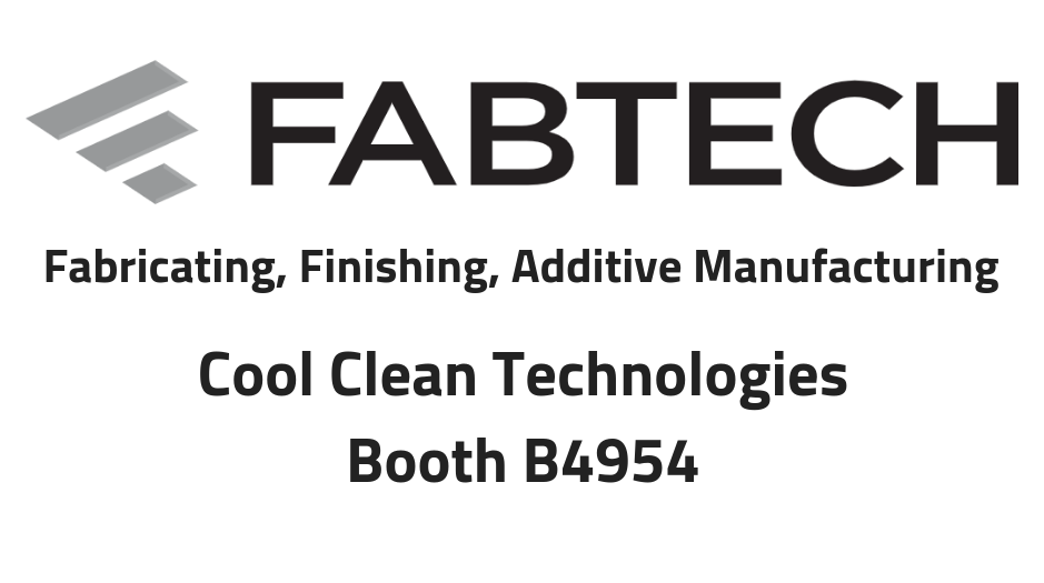 FABTECH 2018 Cool Clean Technologies Booth 4954